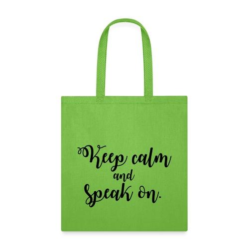 Keep Calm & Speak On - Fancy Font - Tote Bag