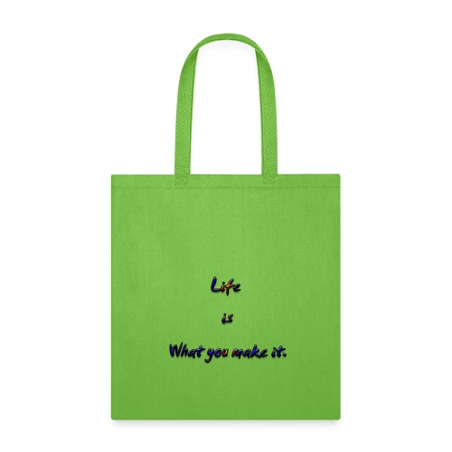 label Life is what you make it - Tote Bag