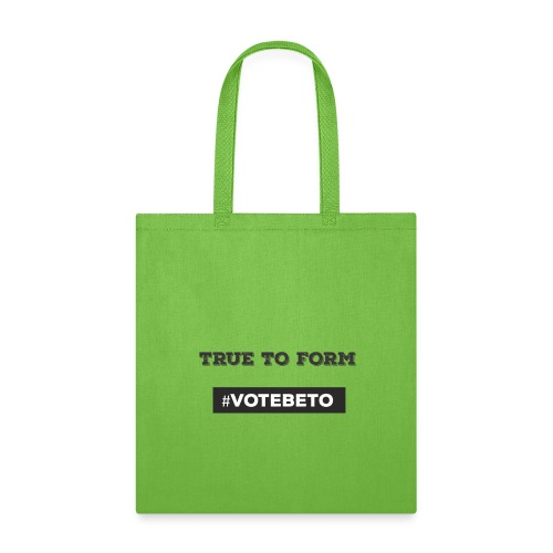True To Form #VoteBeto - Tote Bag