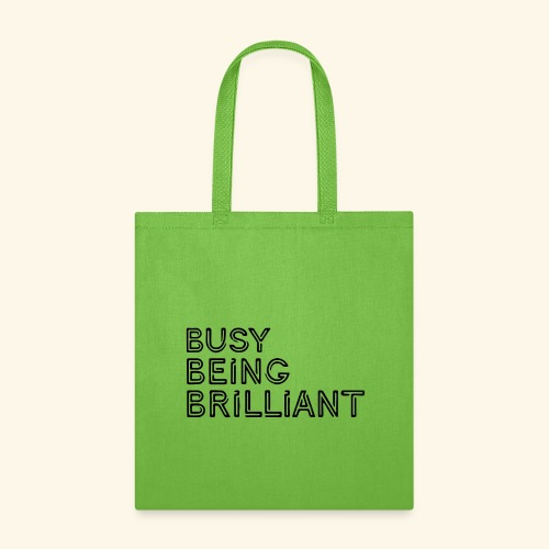 Busy Being Brilliant - Tote Bag