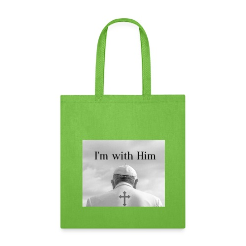 Im with Him - Tote Bag