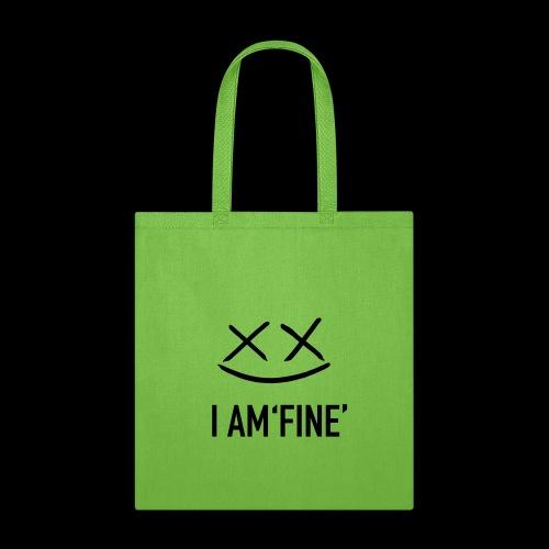 I AM FINE XvX - Tote Bag