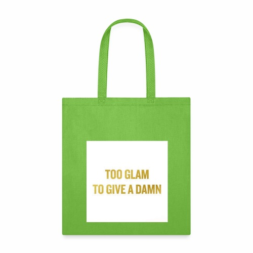 TOO GLAM TO GIVE A DAMN GOLD PRINT - Tote Bag