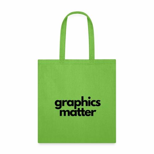 graphics matter-black - Tote Bag