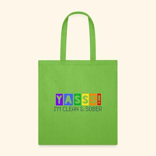 YASSS! Clean & Sober - Tote Bag