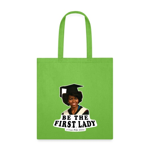 Be The F.I.R.S.T. Lady! - Tote Bag