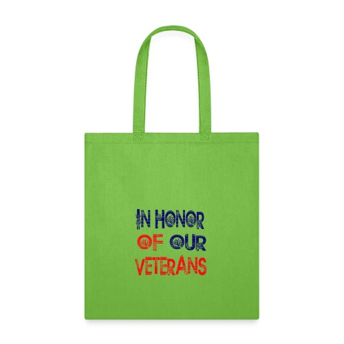 in honor of our veterans - Tote Bag