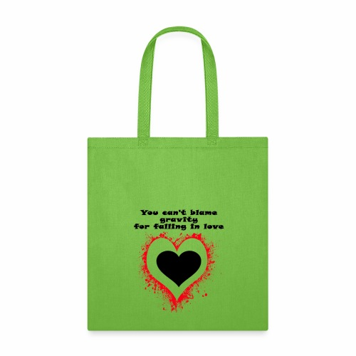 YOU CAN'T BLAME GRAVITY FOR FALLING IN LOVE - Tote Bag
