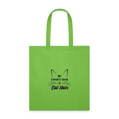 My Favorite Color Is Cat Hair - Tote Bag