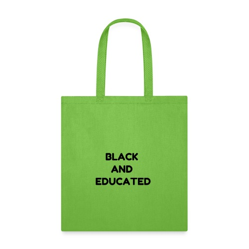 Black And Educated - Tote Bag