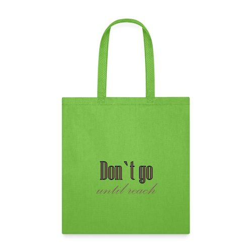 Don`t go - Tote Bag