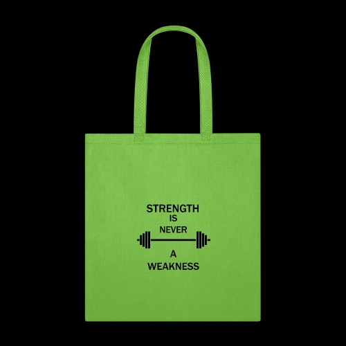Strength is NEVER a WEAKNESS - Tote Bag