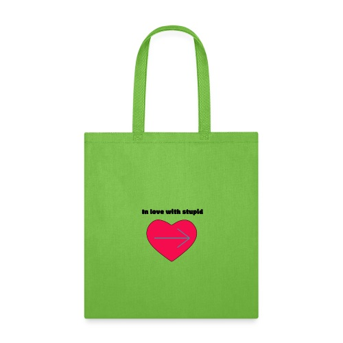 In love with stupid - Tote Bag
