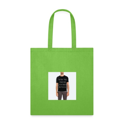 Don't need Tee's - Tote Bag