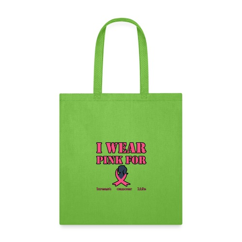 Breast Cancer Awareness T Shirt - I Wear Pink For - Tote Bag