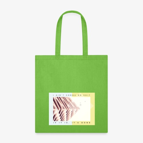 If It Is It s Done - Tote Bag