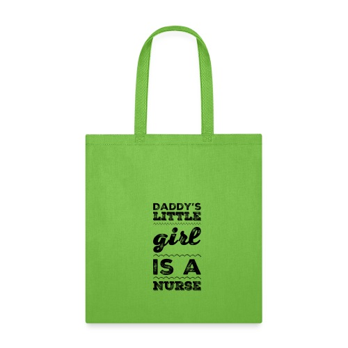 DADDY'S LITTLE GIRL IS A NURSE T-SHIRT - Tote Bag