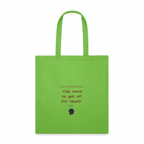 You need to get off my lawn - Tote Bag