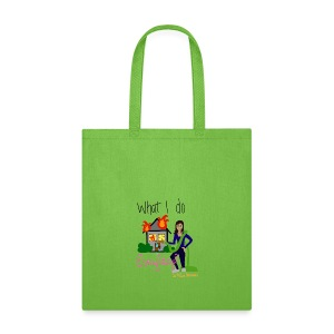 What I do, every day - Tote Bag