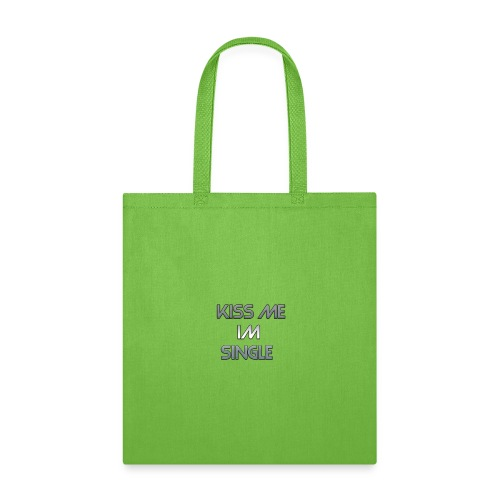 Cool Text kiss me im single - Tote Bag
