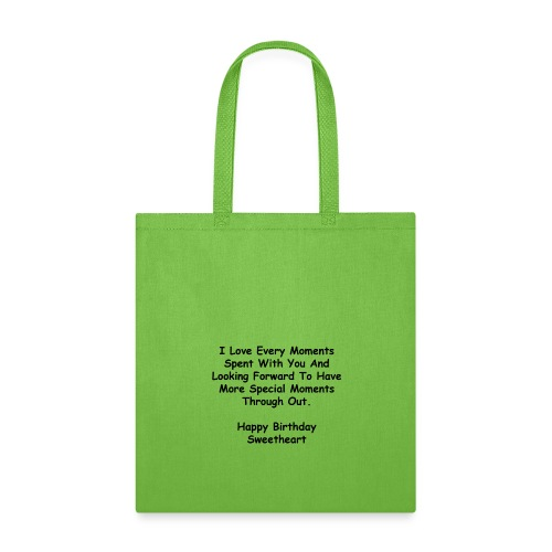 Happy Birthday Sweetheart I Love Every Moment - Tote Bag