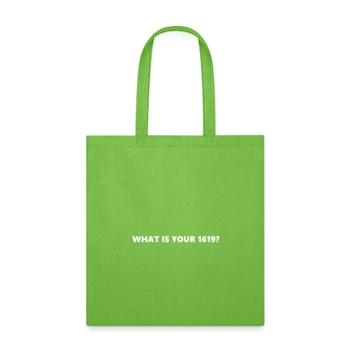 What Is Your 1619? (white) - Tote Bag
