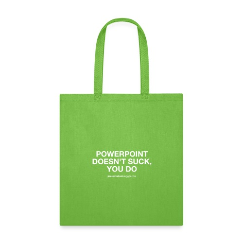 PowerPoint Doesn't Suck, You Do - Tote Bag