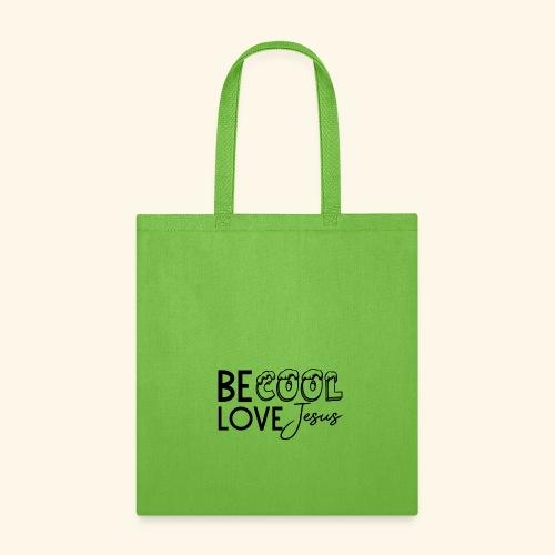 Be Cool, Love Jesus - Tote Bag