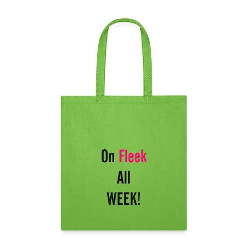 On Fleek All Week - Tote Bag