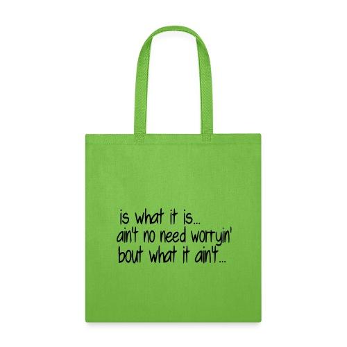 it is what it is black - Tote Bag