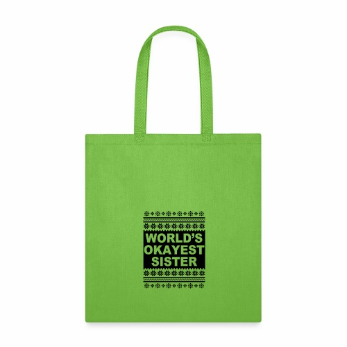 Worlds Okayest Sister Ugly Christmas Sweater - Tote Bag