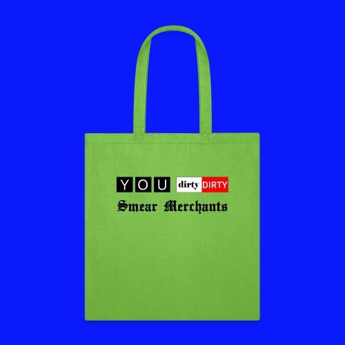 Dirty Smear Merchants - Tote Bag