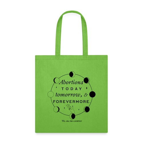 Abortions Today Tomorrow And Forevermore - Tote Bag