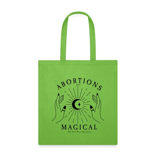 Abortions Are Magical Casting A Spell - Tote Bag