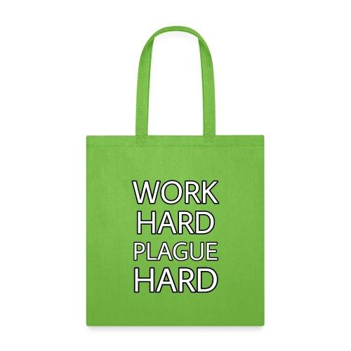 Work Hard Plague Hard - Tote Bag