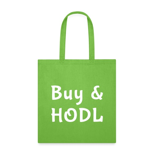 Buy and HODL - Tote Bag