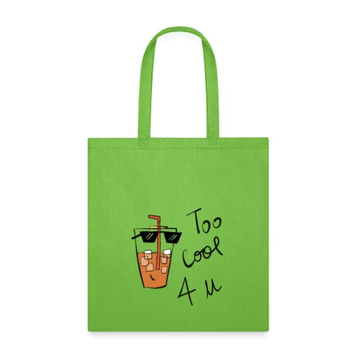Too cool for you - Tote Bag