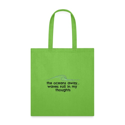 WAVES ROLL IN MY THOUGHTS - Tote Bag