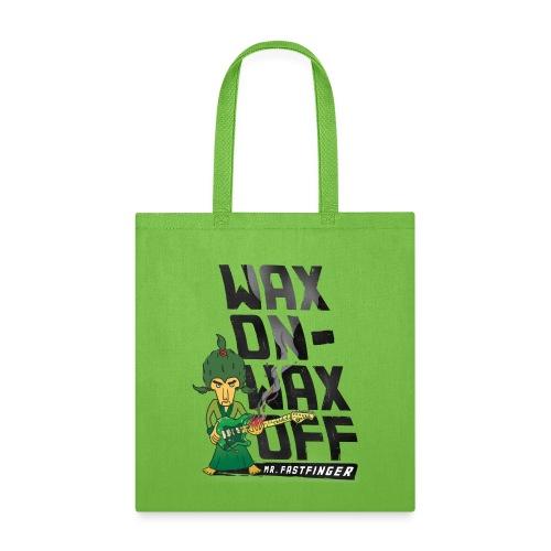 Wax on - Mr. Fastfinger - Tote Bag
