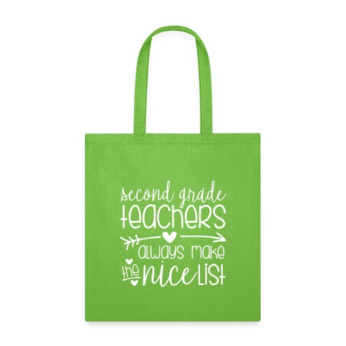 Second Grade Teachers Always Make the Nice List - Tote Bag