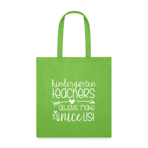 Kindergarten Teachers Always Make the Nice List - Tote Bag