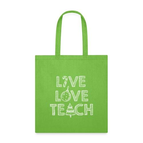 Live Love Teach Christmas Teacher T-Shirt - Tote Bag