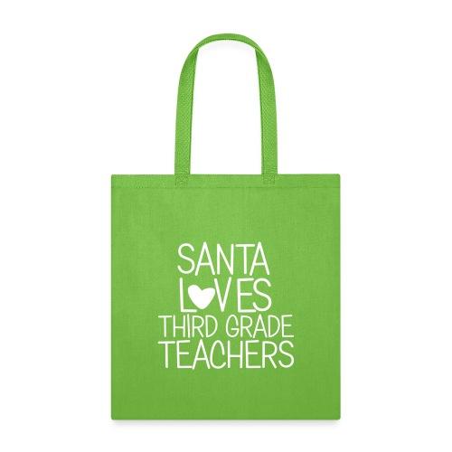 Santa Loves Third Grade Teachers Christmas Tee - Tote Bag