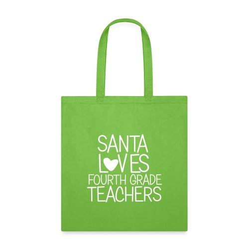 Santa Loves Fourth Grade Teachers Christmas Tee - Tote Bag