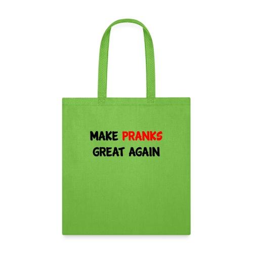 Make Pranks Great Again - Tote Bag
