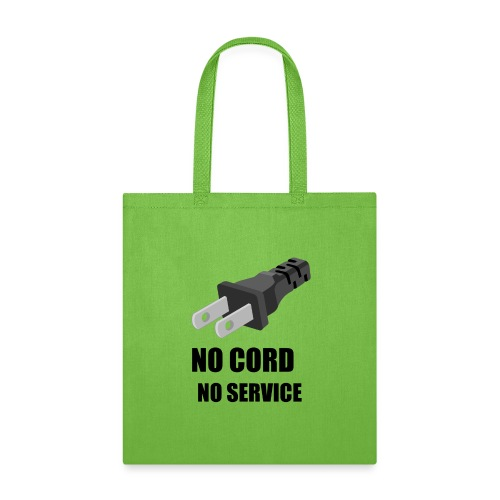 No Cord, No Service - Tote Bag