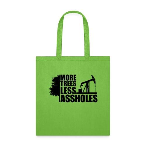 More Trees Less Assholes Black - Tote Bag