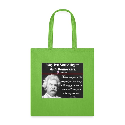 Twain - Never Argue With Stupid People - Tote Bag