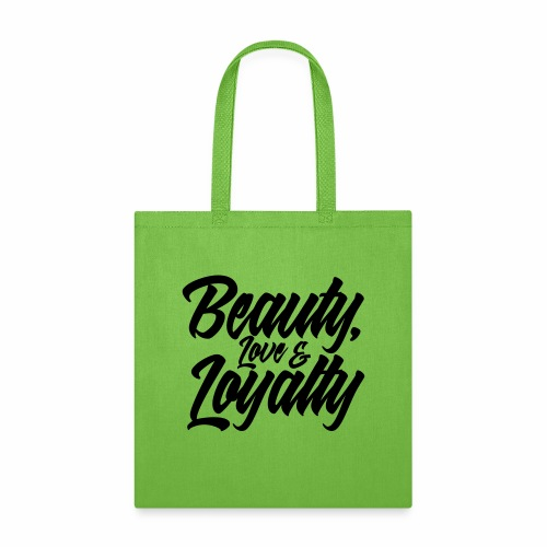 BEAUTY, LOVE AND LOYALTY - Tote Bag