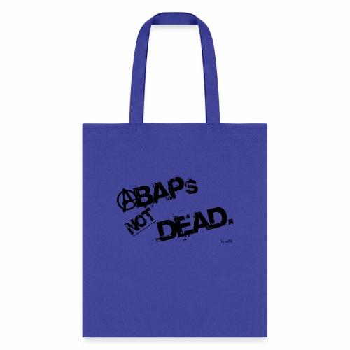 ABAPs Not Dead. - Tote Bag